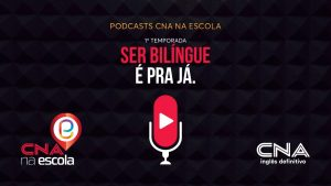 podcasts CNA na Escola