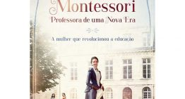Maria Montessori ganha romance bibliográfico