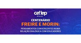 Pensamento de Paulo Freire e Edgar Morin em evento online e gratuito. Participe